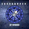 surroundedbyspiders