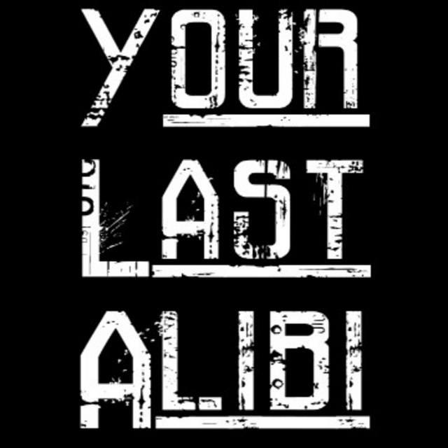 Your Last Alibi