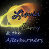 Liquid larry & the afterburners