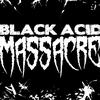 Black Acid Massacre
