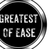 Greatest Of Ease