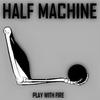 HALF MACHINE