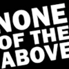 Tina D - None of the Above