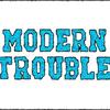 Modern Trouble