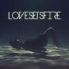 lovesetsfire