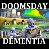 Doomsday Dementia