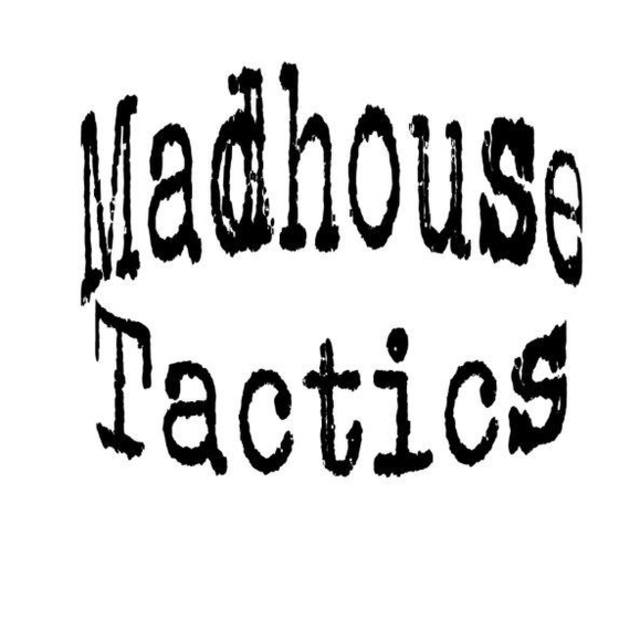 Madhouse Tactics
